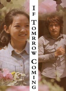 If Tomrrow Coming(微电影)